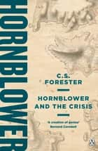 Hornblower and the Crisis ebook by C.S. Forester