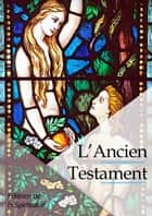 L'Ancien testament ebook by Louis Segond