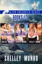 Alien Encounter ebook by Shelley Munro