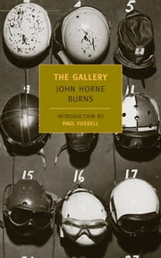 The Gallery ebook by John Horne Burns,David Margolick,Paul Fussell