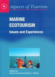 Marine Ecotourism: Issues and Experiences ebook by Brian Garrod,Julie C. Wilson