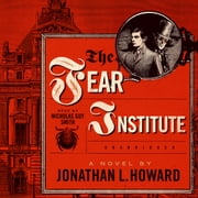 The Fear Institute audiobook by Jonathan L. Howard, Cassandra de Cuir