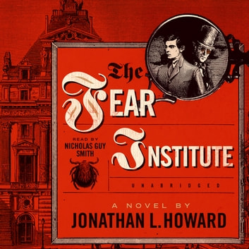 The Fear Institute audiobook by Jonathan L. Howard,Cassandra de Cuir