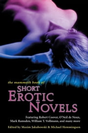The Mammoth Book of Short Erotic Novels ebook by Maxim Jakubowski