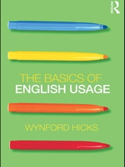 The Basics of English Usage ebook by Wynford Hicks