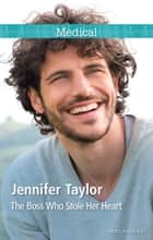 The Boss Who Stole Her Heart ebook by Jennifer Taylor