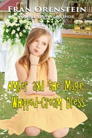 Amber and the Magic Whipped-Cream Dress ebook by Fran Orenstein