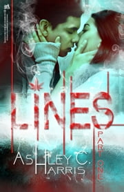 Lines, Part One ebook by Ashley C. Harris