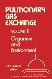 Organism and Environment ebook by West, John B.