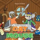 The Amazing Adventures of Cat and Mouse ebook by Hassan Al-Alawai
