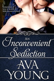 An Inconvenient Seduction ebook by Ava Young