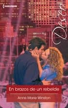 En brazos de un rebelde ebook by Anne Marie Winston