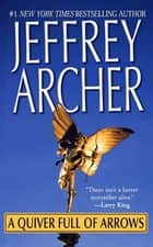 A Quiver Full of Arrows - Stories ebook by Jeffrey Archer