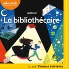 La Bibliothécaire audiobook by Gudule, Thomas Solivéres