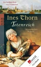 Totenreich ebook by Ines Thorn