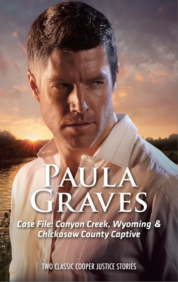 Case File: Canyon Creek, Wyoming & Chicasaw County Captive ebook by Paula Graves