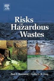 Risks of Hazardous Wastes ebook by Paul E. Rosenfeld,Lydia Feng