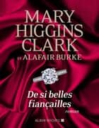 De si belles fiançailles ebook by Mary Higgins Clark, Alafair Burke, Anne Damour