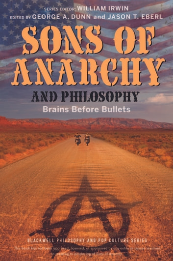 Sons of Anarchy and Philosophy - Brains Before Bullets ebook by William Irwin