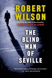 The Blind Man of Seville ebook by Robert Wilson