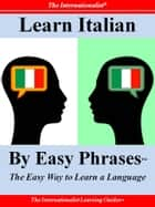 Learn Italian By Easy Phrases ebook by Sharri Whiting