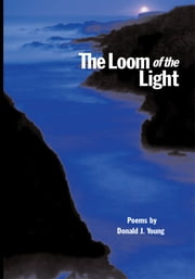 The Loom of the Light ebook by Donald J. Young