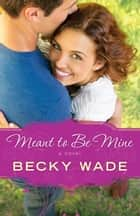 Meant to Be Mine (A Porter Family Novel Book #2) ebook by