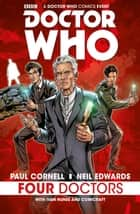 Doctor Who: Four Doctors ebook by Paul Cornell, Neil Edwards, Ivan Nunes