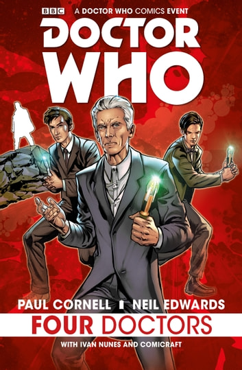 Doctor Who: Four Doctors ebook by Paul Cornell,Neil Edwards,Ivan Nunes