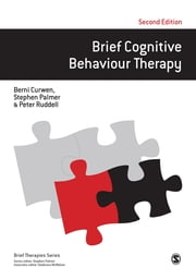 Brief Cognitive Behaviour Therapy ebook by Berni Curwen, Professor Stephen Palmer, Peter Ruddell