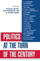 Politics at the Turn of the Century ebook by Arthur Melzer, Richard M. Zinman, Jerry Weinberger,...
