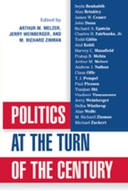 Politics at the Turn of the Century ebook by Arthur Melzer,Richard M. Zinman,Jerry Weinberger,Todd Gitlin,Seyla Benhabib,Alan Wolfe,Alan Brinkley,James Ceaser,Harvey C. Mansfield,Delba Winthrop,Michael Zuckert,Paul Pierson,Richard A. Epstein,Claus Offe,John Dunn,Charles H. Fairbanks Jr.,Atul Kohli,Pratap B. Mehta,Andrew J. Nathan,Tianjian Shi,Vladimir Tismaneanu,T J. Pempel