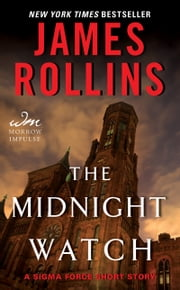 The Midnight Watch - A Sigma Force Short Story ebook by James Rollins