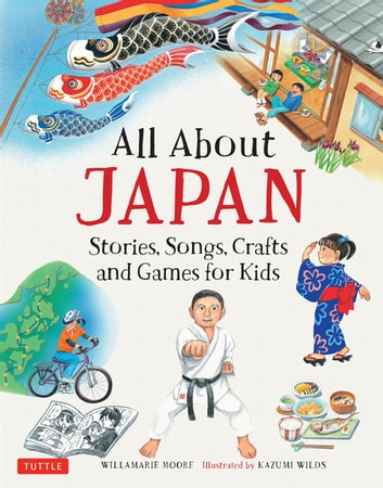All About Japan - Stories, Songs, Crafts and More ebook by Willamarie Moore