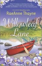 Willowleaf Lane - A Clean & Wholesome Romance ebook by RaeAnne Thayne