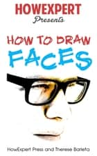 How To Draw Faces ebook by HowExpert