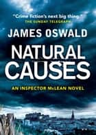 Natural Causes - An Inspector McLean Novel ebook by James Oswald