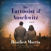 The Tattooist of Auschwitz - A Novel audiobook by Heather Morris