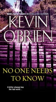 No One Needs To Know ebook by Kevin O'Brien