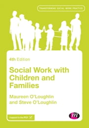 Social Work with Children and Families ebook by Maureen O'Loughlin, Steve O'Loughlin