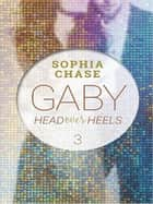 Head over Heels - Gaby Band 3 ebook by Sophia Chase