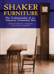 Shaker Furniture ebook by Edward D. and Faith Andrews