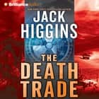 Death Trade, The audiobook by Jack Higgins