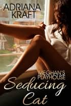 Seducing Cat ebook by Adriana Kraft