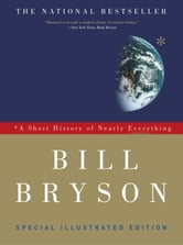 A Short History of Nearly Everything: Special Illustrated Edition ebook by Bill Bryson