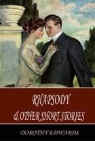 Rhapsody and Other Short Stories ebook by Dorothy Edwards