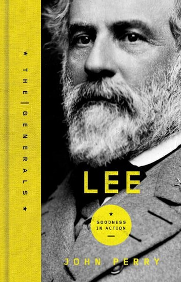 Lee - A Life of Virtue ebook by John Perry