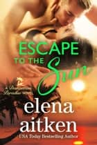 Escape to the Sun ebook by Elena Aitken