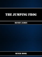 The Jumping Frog ebook by Mark Twain