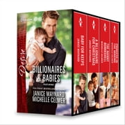 Billionaires & Babies Collection - Baby for Keeps\A Billionaire for Christmas\The Nanny Bomshell\Princess in the Making ebook by Janice Maynard,Michelle Celmer